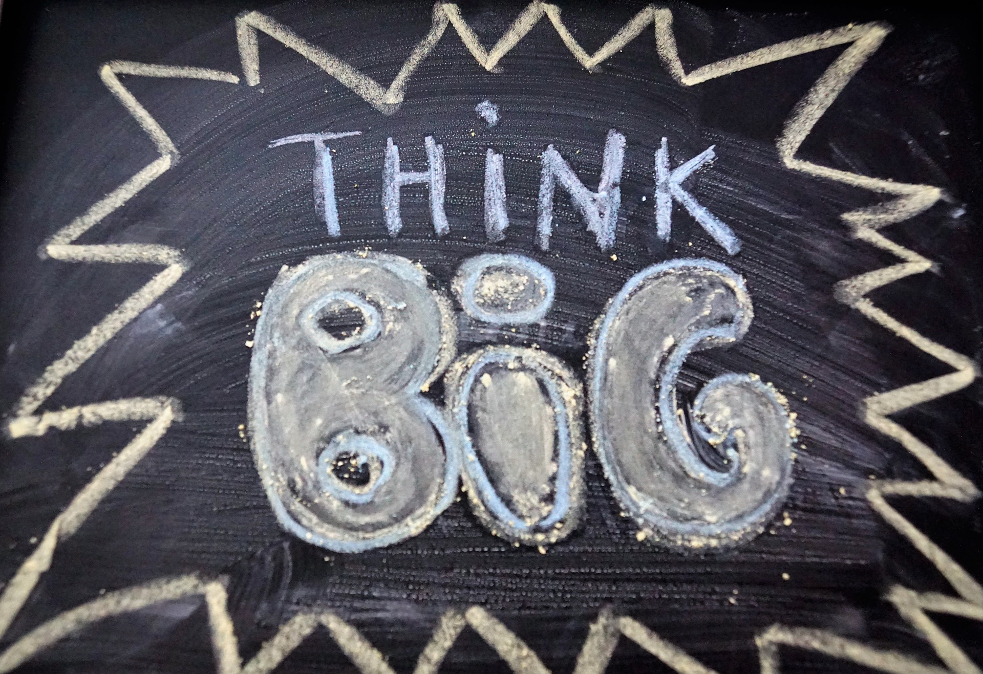 THINK BIG written in chalk